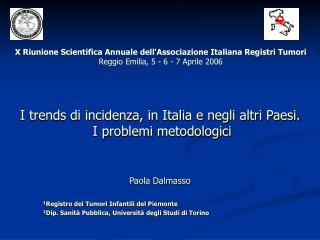 I trends di incidenza, in Italia e negli altri Paesi.  I problemi metodologici