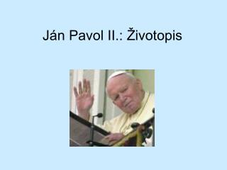 Ján Pavol II.: Životopis