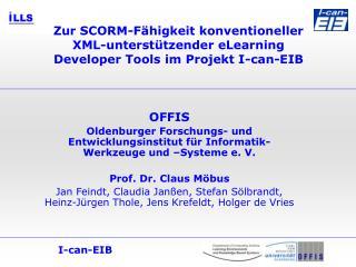 OFFIS Oldenburger Forschungs- und Entwicklungsinstitut für Informatik-Werkzeuge und –Systeme e. V.