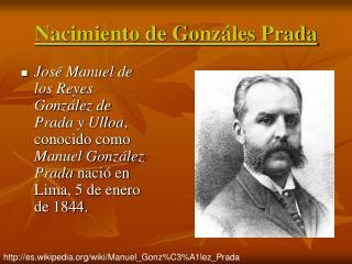 Nacimiento de Gonzáles Prada