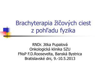 Brachyterapia žlčových ciest  z pohľadu fyzika