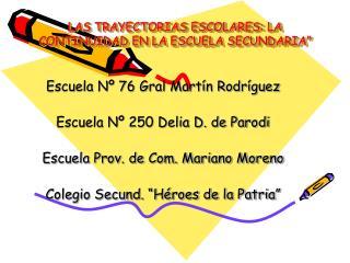 """LAS TRAYECTORIAS ESCOLARES: LA CONTINUIDAD EN LA ESCUELA SECUNDARIA"""""""
