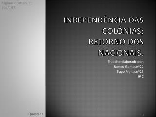 Independ�ncia das col�nias; Retorno dos nacionais.