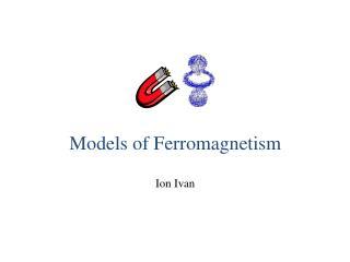 Models of Ferromagnetism