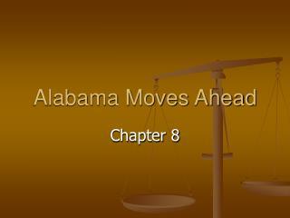 Alabama Moves Ahead