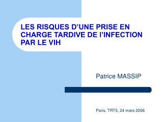 LES RISQUES D'UNE PRISE EN CHARGE TARDIVE DE l'INFECTION PAR LE VIH