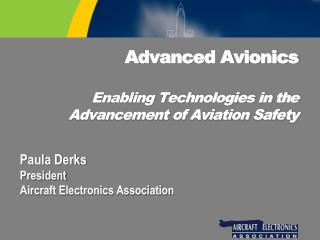 Advanced Avionics Enabling Technologies in the  Advancement of Aviation Safety