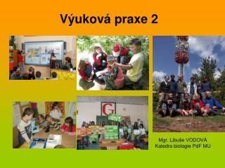 V�ukov� praxe 2