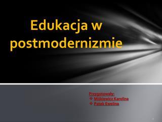 Edukacja w postmodernizmie
