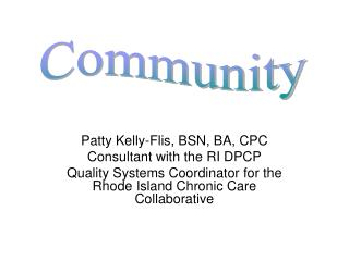 Patty Kelly-Flis, BSN, BA, CPC Consultant with the RI DPCP