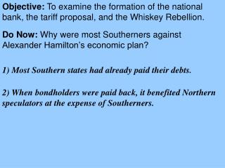 Do Now:  Why were most Southerners against Alexander Hamilton's economic plan?