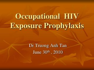 Occupational  HIV Exposure Prophylaxis