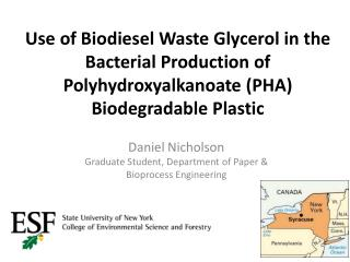 Use of Biodiesel Waste Glycerol in the Bacterial Production of Polyhydroxyalkanoate PHA Biodegradable Plastic