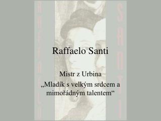 Raffaelo Santi