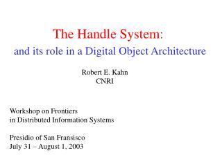 The Handle System: and its role in a Digital Object Architecture