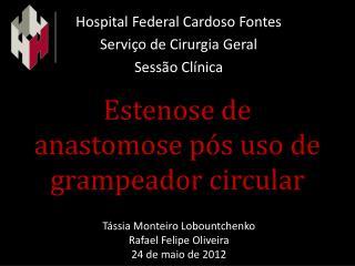 Estenose de anastomose pós uso de grampeador circular