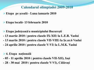 Calendarul olimpiadei 2009-2010