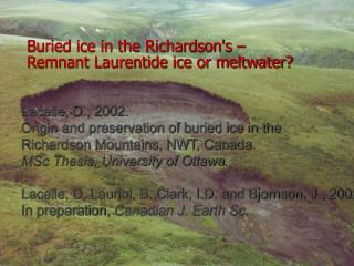 Buried ice in the Richardson's – Remnant Laurentide ice or meltwater?