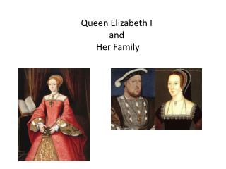 Queen Elizabeth I and  Her Family