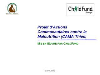 Projet d�Actions Communautaires contre la Malnutrition (CAMA Thi�s)