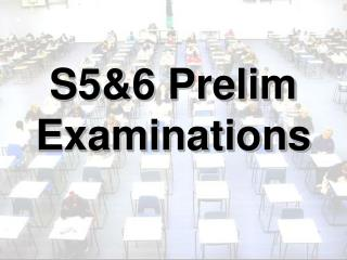 S5&6 Prelim Examinations