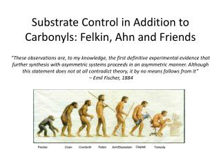 Substrate Control in Addition to Carbonyls:  Felkin ,  Ahn  and Friends