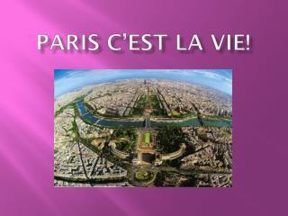 Paris  C'est  la vie!