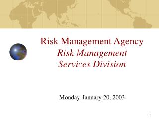 Risk Management Agency Risk Management  Services Division