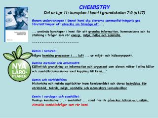 CHEMISTRY Del ur Lgr 11: kursplan i kemi i grundskolan 7-9 (s147)