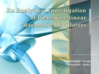 An Analytical Investigation of Piecewise-linear Harmonic Oscillators