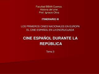 Facultad BBAA Cuenca.  Historia del cine.  Prof. Ignacio Oliva