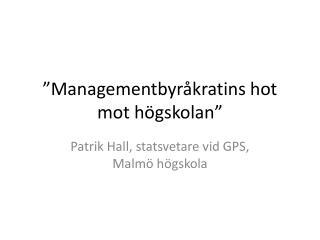 """""""Managementbyråkratins hot mot högskolan"""""""