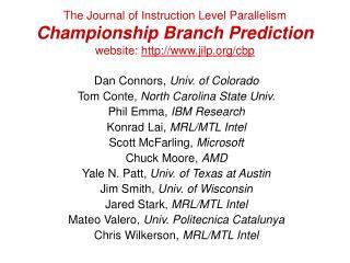 Dan Connors,  Univ. of Colorado Tom Conte,  North Carolina State Univ. Phil Emma,  IBM Research