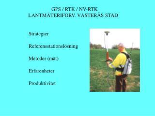 GPS / RTK / NV-RTK LANTMÄTERIFÖRV. VÄSTERÅS STAD