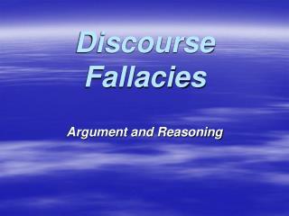 Discourse Fallacies