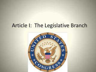 Article I:  The Legislative Branch