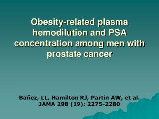 Obesity-related plasma hemodilution and PSA concentration among men with prostate cancer