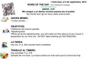 p miércoles, el 5 de septiembre, 2012 WORD OF THE DAY -  from Transparent Language .