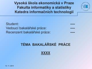 Vysok� �kola ekonomick� v Praze Fakulta informatiky a statistiky Katedra informa?n�ch technologi�