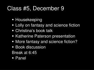 Class #5, December 9