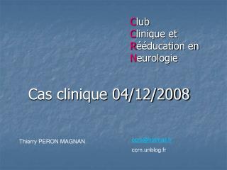 C lub C linique et  R ééducation en N eurologie