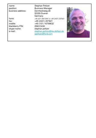 name:Stephan Peltzer position:Business Manager business address: Dornheckweg 28
