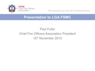 Presentation to LGA FSMC