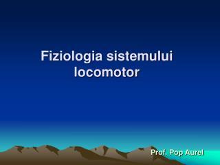 Fiziologia sistemului locomotor