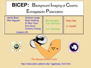 BICEP: B ackground  I maging of  C osmic    E xtragalactic  P olarization