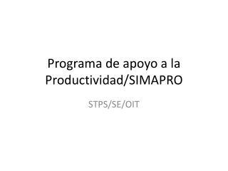 Programa de apoyo a la Productividad/SIMAPRO