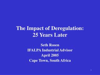 The Impact of Deregulation: 25 Years Later