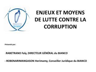 ENJEUX ET MOYENS  DE LUTTE CONTRE LA CORRUPTION