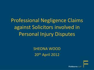Professional Negligence Claims against Solicitors involved in Personal Injury Disputes