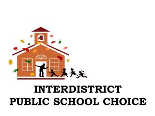 INTERDISTRICT PUBLIC SCHOOL CHOICE